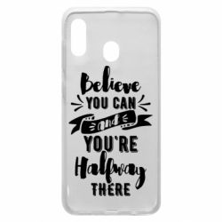 Чохол для Samsung A20 Believe you can and you're halfway there