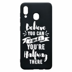 Чохол для Samsung A30 Believe you can and you're halfway there