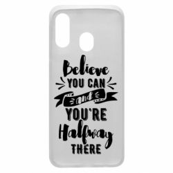Чохол для Samsung A40 Believe you can and you're halfway there