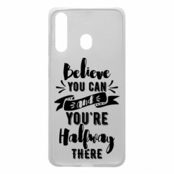 Чохол для Samsung A60 Believe you can and you're halfway there