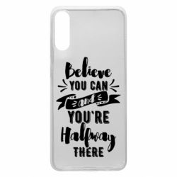 Чохол для Samsung A70 Believe you can and you're halfway there