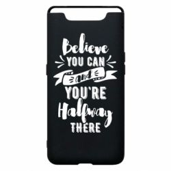 Чохол для Samsung A80 Believe you can and you're halfway there