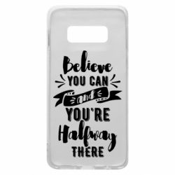 Чохол для Samsung S10e Believe you can and you're halfway there