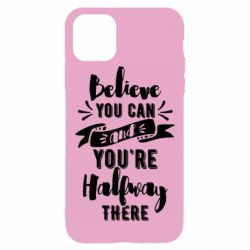 Чохол для iPhone 11 Pro Believe you can and you're halfway there