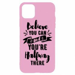 Чохол для iPhone 11 Pro Max Believe you can and you're halfway there