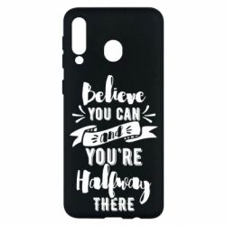Чохол для Samsung M30 Believe you can and you're halfway there