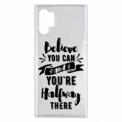 Чохол для Samsung Note 10 Plus Believe you can and you're halfway there