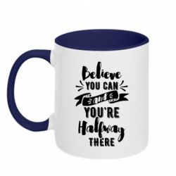 Кружка двоколірна 320ml Believe you can and you're halfway there