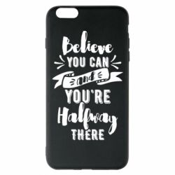 Чохол для iPhone 6 Plus/6S Plus Believe you can and you're halfway there