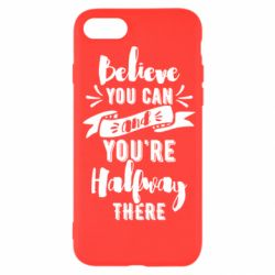 Чохол для iPhone 7 Believe you can and you're halfway there