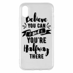 Чохол для iPhone X/Xs Believe you can and you're halfway there