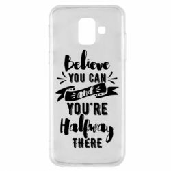 Чохол для Samsung A6 2018 Believe you can and you're halfway there