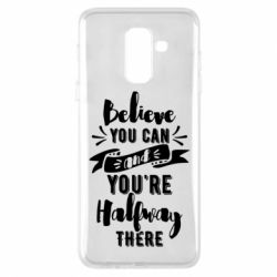 Чохол для Samsung A6+ 2018 Believe you can and you're halfway there