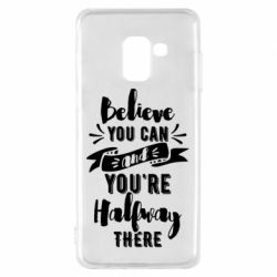 Чохол для Samsung A8 2018 Believe you can and you're halfway there
