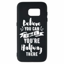 Чохол для Samsung S7 Believe you can and you're halfway there