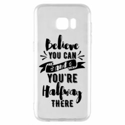 Чохол для Samsung S7 EDGE Believe you can and you're halfway there