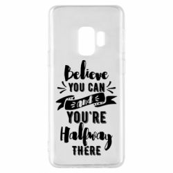 Чохол для Samsung S9 Believe you can and you're halfway there