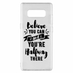 Чохол для Samsung Note 8 Believe you can and you're halfway there