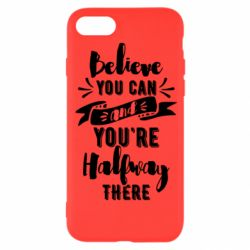 Чохол для iPhone 8 Believe you can and you're halfway there