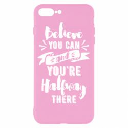 Чохол для iPhone 8 Plus Believe you can and you're halfway there