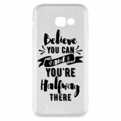 Чохол для Samsung A5 2017 Believe you can and you're halfway there