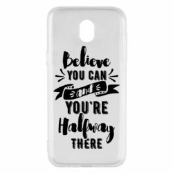 Чохол для Samsung J5 2017 Believe you can and you're halfway there