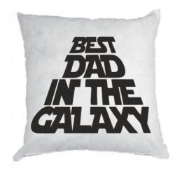 Подушка Best dad in the galaxy