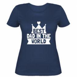 Женская футболка Best dad in the world