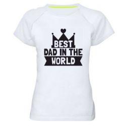 Женская спортивная футболка Best dad in the world
