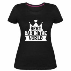 Женская стрейчевая футболка Best dad in the world