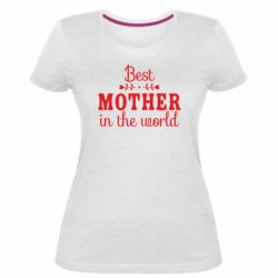 Жіноча стрейчева футболка Best mother in the world