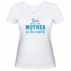 Жіноча футболка з V-подібним вирізом Best mother in the world