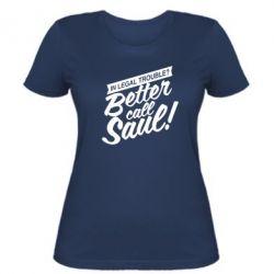 Женская футболка Better call Saul! - FatLine