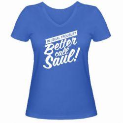 Женская футболка с V-образным вырезом Better call Saul! - FatLine