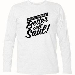 Футболка с длинным рукавом Better call Saul! - FatLine