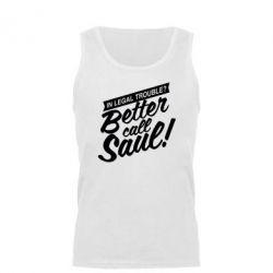 Мужская майка Better call Saul! - FatLine