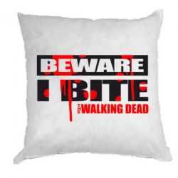 Подушка Beware I BITE (Walking dead)
