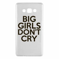 Чехол для Samsung A7 2015 Big girls don't cry - FatLine