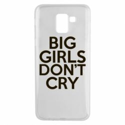Чехол для Samsung J6 Big girls don't cry - FatLine