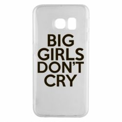 Чехол для Samsung S6 EDGE Big girls don't cry - FatLine