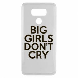 Чехол для LG G6 Big girls don't cry - FatLine