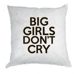 Подушка Big girls don't cry