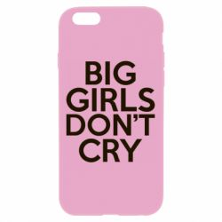 Чехол для iPhone 6/6S Big girls don't cry - FatLine