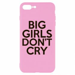 Чехол для iPhone 7 Plus Big girls don't cry - FatLine