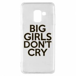 Чехол для Samsung A8 2018 Big girls don't cry - FatLine