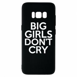 Чехол для Samsung S8 Big girls don't cry - FatLine