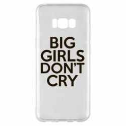Чехол для Samsung S8+ Big girls don't cry - FatLine