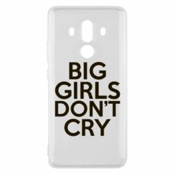 Чехол для Huawei Mate 10 Pro Big girls don't cry - FatLine