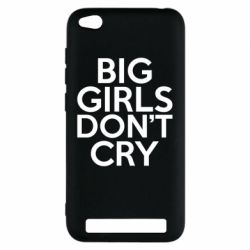 Чехол для Xiaomi Redmi 5a Big girls don't cry - FatLine