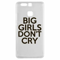 Чехол для Huawei P9 Big girls don't cry - FatLine